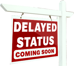 Delayed Status Coming Soon Sign