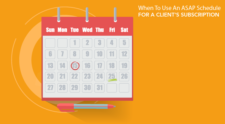 When To Use An Asap Schedule For Your Clients Subscription Armls
